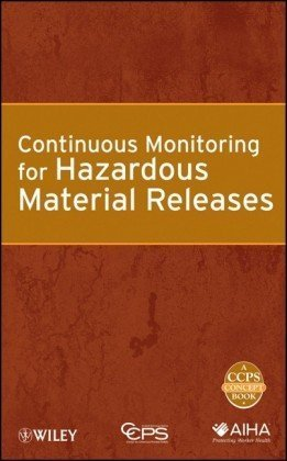 Continuous Monitoring for Hazardous Material Releases (CCPS Concept Books)
