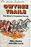 img - for Owyhee Trails Paper edition later printing edition book / textbook / text book