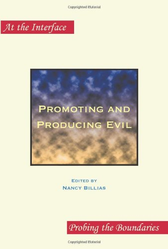 Promoting and Producing Evil. Second Edition (At the Interface / Probing the Boundaries)
