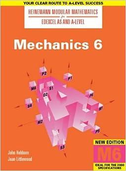 Heinemann Modular Maths for Edexcel AS & A Level Mechanics