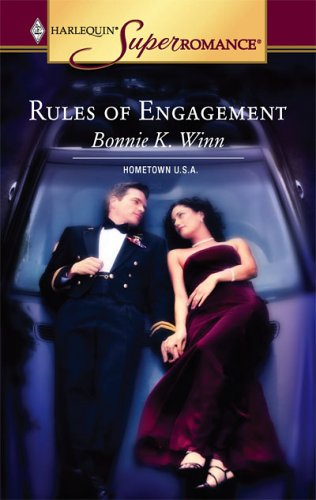 Rules of Engagement : Hometown U.S.A. (Harlequin Superromance No. 1305), Bonnie K. Winn