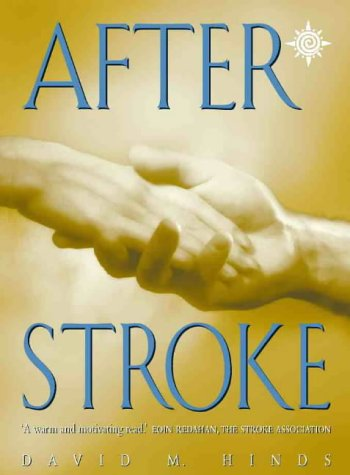 Image for After Stroke : The Complete, Step-By-Step Blueprint for Getting Better