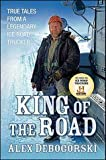 Alex Debogorski (author) King of the Road: True Tales from a Legendary Ice Road Trucker [Hardcover]