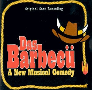 Das Barbecu: A New Musical Comedy (1994 Original Off-Broadway Cast)