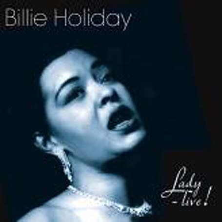 Billie Holiday - Lady Live - Zortam Music
