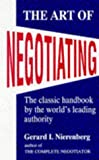 Gerard I. Nierenberg The Art of Negotiating: Psychological Strategies for Gaining Advantageous Bargains