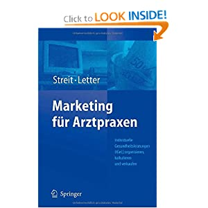 Marketing f?r Arztpraxen: Individuelle Gesundheitsleistungen Michael Letter, Volker Streit