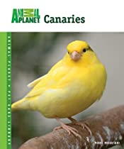 Canaries (Animal Planet® Pet Care Library)  By Nikki Moustaki