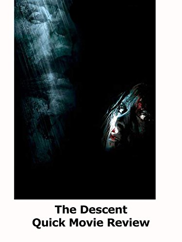 Review: The Descent Quick Movie Review
