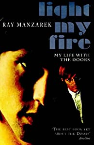 "Cover of ""Light My Fire: My Life with the..."