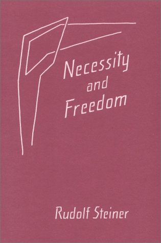 Necessity and Freedom: Five Lectures Given in Berlin Between January 25 and February 8, 1916