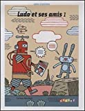 echange, troc Corinne Marchois - Ludo et ses amis 1 : Cahier d'activités