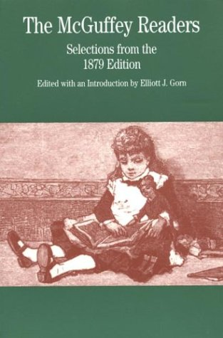 The McGuffey Readers: Selections from the 1879 Edition (McGuffey's Readers)