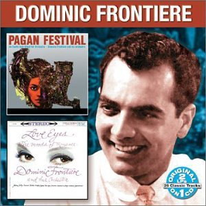 CD : DOMINIC FRONTIERE - Pagan Festival / Love Eyes
