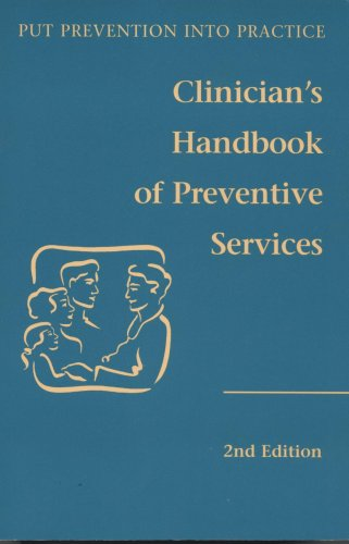 Put Prevention into Practice: Clinicians Handbook of Preventive Services