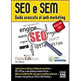SEO e SEM. Guida avanzata al Web marketingdi Marco Maltraversi