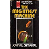 The Mightiest Machine ~ John W. Campbell