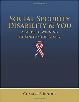 Social Security Disability and You: A Guide to Winning the Benefits You Deserve