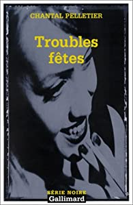 Troubles fêtes par Chantal Pelletier