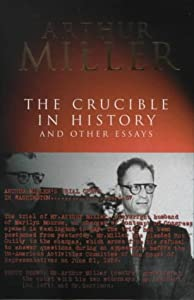 thesis of the crucible by arthur miller The crucible by arthur miller essay 4991 words | 20 pages the crucible by arthur miller john proctor says, i'll tell you what's walking salem, vengeance is walking salem.