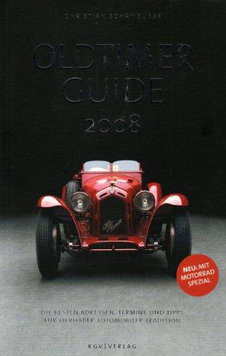 Oldtimer Guide 2008: Die besten Adressen für