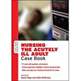 [ Nursing The Acutely Ill Adult: Case Book ] By Mckinney, Aidin ( Author ) Aug-2012 [ Paperback ] Nursing the...