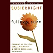 Full Exposure: Opening Up to Your Sexual Creativity and Erotic Expression | [Susie Bright]