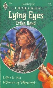 Lying Eyes (A Woman of Mystery, Book 1) (Harlequin Intrigue Series #259), Erika Rand