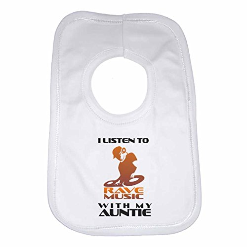 I Listen to Rave Music With My Auntie – Personalised Baby, Toddler Bib for Boys, Girls, Newborn Gifts – White
