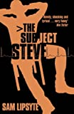The Subject Steve (0007133650) by Sam Lipsyte