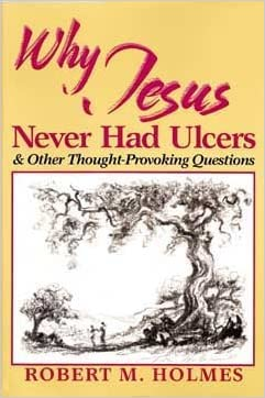 Why Jesus Never Had Ulcers and Other Thought-Provoking Questions
