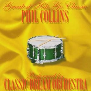 Phil Collins - Phil Collins-Greatest Hits Go Classic - Zortam Music