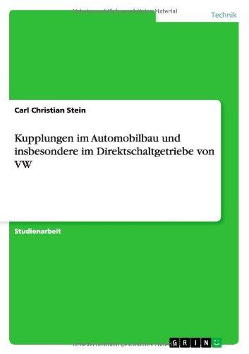 Kupplungen Im Automobilbau Und Insbesondere Im Direktschaltgetriebe Von Vw (German Edition)