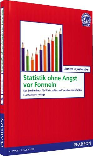 Statistik ohne Angst vor Formeln: Das Studienbuch für Wirtschafts ...