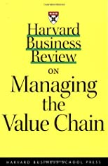 Harvard Business Review on Managing the Value Chain (A Harvard Business Review Paperback)