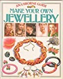 Make Your Own Jewelry (Practical Guides) (0746000774) by Everett, Felicity