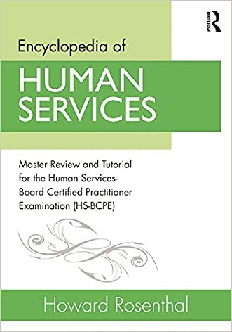 Encyclopedia of Human Services: Master Review and Tutorial for the Human Services-Board Certified Practitioner Examination (HS-BCPE)