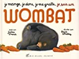 Je Mange, Je Dors, Je Me Gratte... Je Suis Un Wombat (French Edition) (2226154949) by French, Jackie