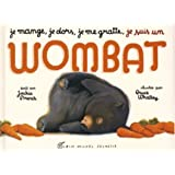 Je mange, je dors, je me gratte, je suis un Wombatpar Jackie French
