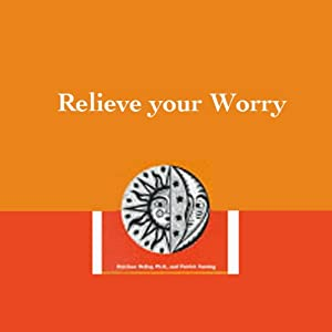 Relieve Your Worry | [Matthew McKay, Patrick Fanning]