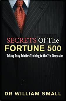 Secrets Of The Fortune 500:: Taking Tony Robbins Training To The 7th Dimension