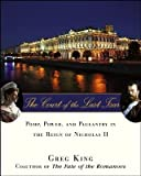 img - for The Court of the Last Tsar( Pomp Power and Pageantry in the Reign of Nicholas II)[COURT OF THE LAST TSAR][Hardcover] book / textbook / text book