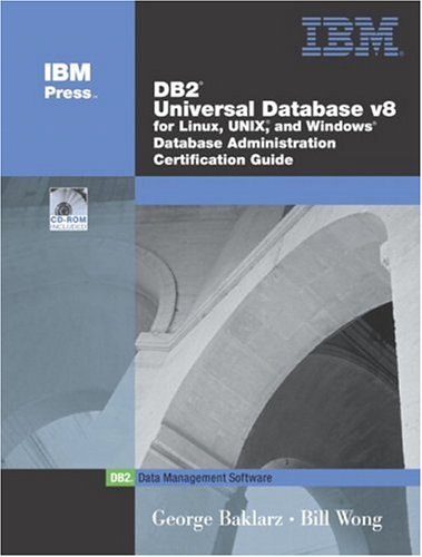 DB2 Universal Database V8 for Linux, UNIX, and Windows Database Administration Certification Guide (5th Edition)