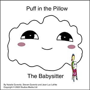 Puff in the Pillow: The Baby Sitter | [Natalie Gurevitz, Steven Gurevitz, Jean Luc Lafitte]
