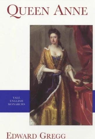 Yale English Monarchs - Queen Anne (The English Monarchs Series)