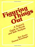 Figuring Things Out: A Trainer's Guide To Needs And Task Analysis (0201090988) by R. Zemke