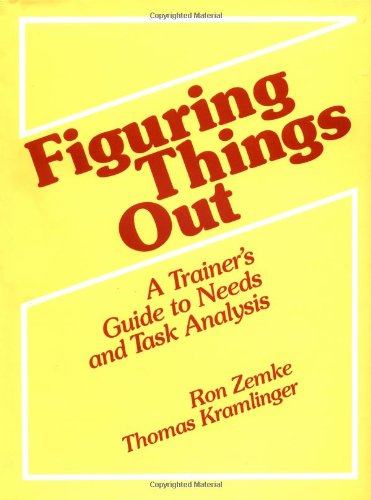 Figuring Things Out: A Trainer's Guide To Needs And Task...