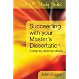 Succeeding with you Master's Dissertation: A Step-by-Step Handbook: A Step-by-step Guideby John Biggam
