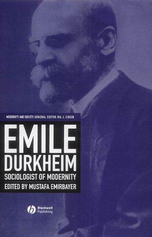 Emile Durkheim: A Reader: Sociologist of Modernity (Modernity & Society)