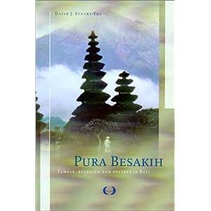 Pura Besakih: Temple, Religion and Society in Bali (Verhandelingen Van Het Koninklijk Instituut Voor Taal-, Land- En Volkenkunde)